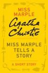 Miss Marple Tells a Story - Agatha Christie