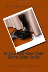 Whose Bed Have Your Boots Been Under - Barbara S. Stewart