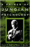 A Primer of Jungian Psychology - Calvin Springer Hall, Vernon J. Nordby