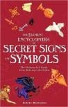The Element Encyclopedia of Secret Signs and Symbols  - Adele Nozedar