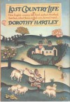Lost Country Life: How English country folk lived, worked, threshed, thatched, rolled fleece, milled corn, brewed mead... - Dorothy Hartley