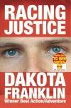 RACING JUSTICE (RUTHLESS TO WIN) - Dakota Franklin