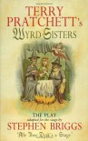Wyrd Sisters: The Play (Discworld Series) - Terry Pratchett