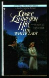 The White Lady - Grace Livingston Hill