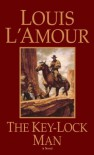 The Key-Lock Man - Louis L'Amour