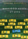 When God Winks at You: How God Speaks Directly to You Through the Power of Coincidence - Squire Rushnell