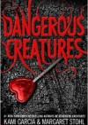 Dangerous Creatures - Kami Garcia, Margaret Stohl