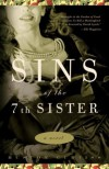 Sins of the Seventh Sister: A Novel Based on a True Story of the Gothic South - Huston Curtiss
