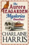 Aurora Teagarden Mysteries Omnibus Vol 1 - Charlaine Harris