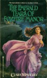 The Emerald Tears Of Foxfire Manor - Clara Wimberly
