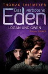 Das verbotene Eden: Logan und Gwen: Roman - Thomas Thiemeyer