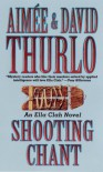 Shooting Chant - Aimee Thurlo, David Thurlo