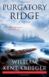 Purgatory Ridge: A Novel - William Kent Krueger