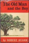 The Old Man and the Boy - Robert Ruark