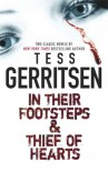 In Their Footsteps / Thief Of Hearts - Tess Gerritsen