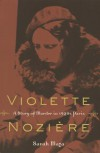 Violette Noziere: A Story of Murder in 1930s Paris - Sarah Maza