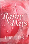 Rainy Days - An Alternative Journey From Pride And Prejudice To Passion And Love. - Lory Lilian