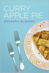 Curry Apple Pie - Alexandra McGowan