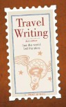 Travel Writing: See the World.  Sell the Story. - L. Peat O'Neil