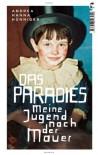Das Paradies: Meine Jugend Nach Der Mauer - Andrea Hanna Hünniger