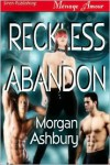 Reckless Abandon - Morgan Ashbury