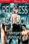 Reckless Abandon - Morgan Ashbury