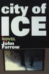 City of Ice: A Novel - John Farrow