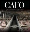 CAFO: The Tragedy of Industrial Animal Factories - Daniel Imhoff