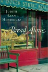 Bread Alone - Judi Hendricks