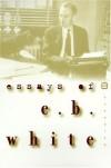 Essays of E.B. White - E.B. White