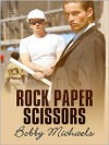 Rock Paper Scissors - Bobby Michaels, April Martinez