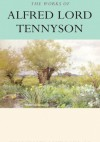 The Works of Alfred Lord Tennyson - Alfred Tennyson