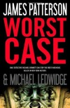 Worst Case - James Patterson, Michael Ledwidge