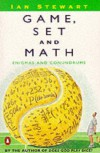Game, Set and Math: Enigmas and Conundrums (Penguin mathematics) - Ian Stewart