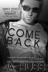 Come Back - J.A. Huss