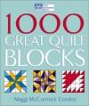 1000 Great Quilt Blocks (That Patchwork Place) - Maggi McCormick Gordon