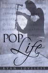 Pop Life - Ryan Loveless