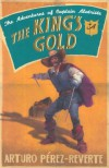 The King's Gold - Arturo Pérez-Reverte