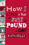 How I Lived A Year On Just A Pound A Day - Kath Kelly
