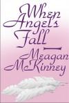 When Angels Fall - Meagan McKinney
