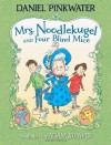 Mrs. Noodlekugel and Four Blind Mice - Daniel Pinkwater, Adam Stower