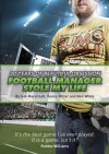 Football Manager Stole My Life - Iain Macintosh