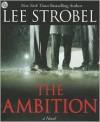The Ambition - Lee Strobel
