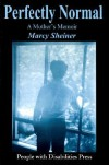 Perfectly Normal: A Mother's Memoir - Marcy Sheiner