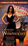Dancing With Werewolves - Carole Nelson Douglas