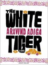 The White Tiger - Aravind Adiga,  Read by John Lee