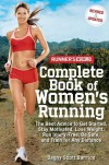 Runner's World Complete Book of Women's Running: The Best Advice to Get Started, Stay Motivated, Lose Weight, Run Injury-Free, Be Safe, and Train for - Dagny Scott Barrios
