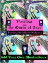 Vasilisa and the Queen of Asps. Add Your Own Illustrations - Svetlana Kovalkova-McKenna