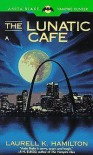 The Lunatic Cafe (Anita Blake Vampire Hunter, #4) - Laurell K. Hamilton