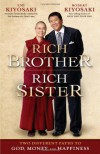 Rich Brother Rich Sister: Two Different Paths to God, Money and Happiness - Robert T. Kiyosaki, Emi Kiyosaki